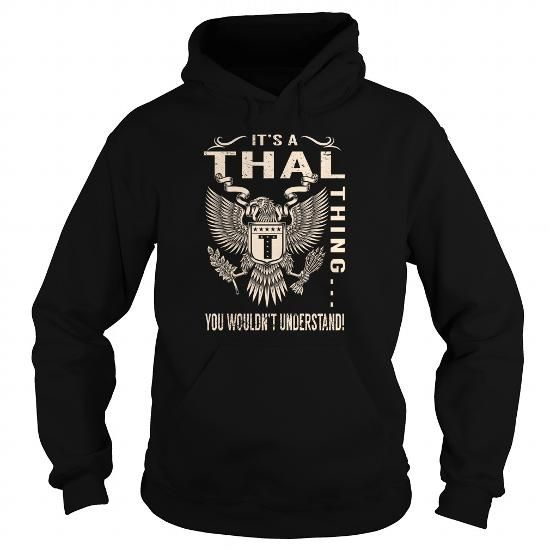 Cool Its a THAL Thing You Wouldnt Understand - Last Name, Surname T-Shirt (Eagle) T-Shirts