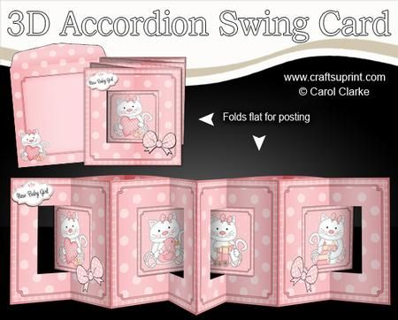 3D New Baby Girl Kitty Kats Accordion Swing Card on Craftsuprint designed by Carol Clarke - **NEW TEMPLATE** 6 sheets in the kitAccordion Card LayersSwing LayersSeparate 3D decoupage Writing panelsCoordinating backing paperMatching envelopeFolding Gift TagSmall TopperGreetings Sentiments PanelsBlank Sentiment Panel for your own greetingA fabulous card that opens out into an accordion with 4 swing panels but folds flat for posting in the matching envelope. The swing panels automatically pop…