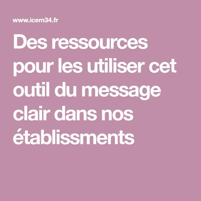Des ressources pour les utiliser cet outil du message clair dans nos établissments | Messages. Claire's. Gestion de classe