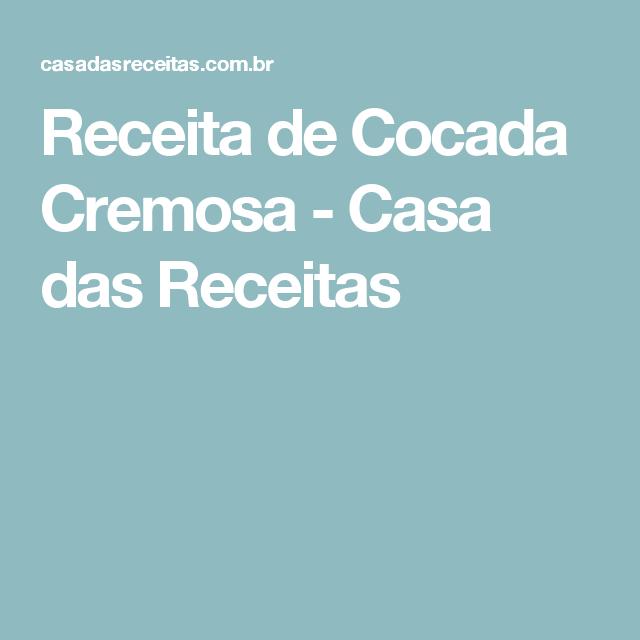 Receita de Cocada Cremosa - Casa das Receitas