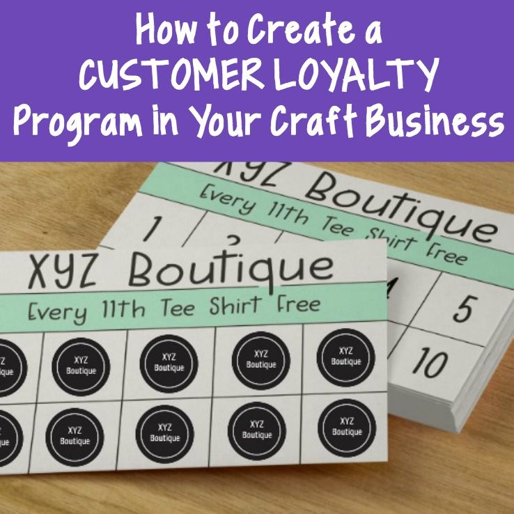 fff4f075 How to Create a Customer Loyalty Program for Craft Businesses - Cutting for  Business