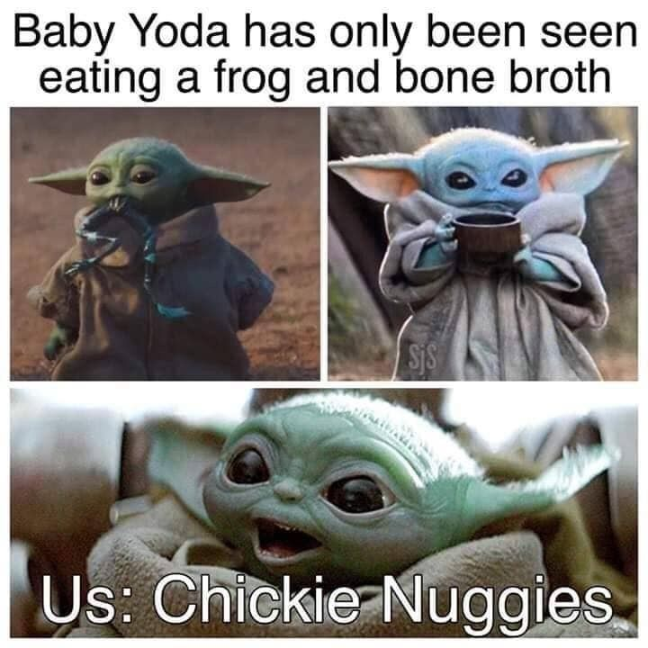 Baby Yoda Chickie Nuggies Yoda Meme Yoda Funny Star Wars Memes