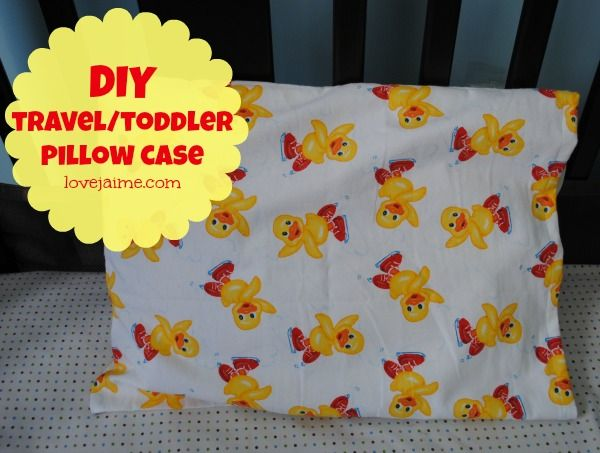 Toddler Pillowcase Tutorial Or How To Make A Travel Sized