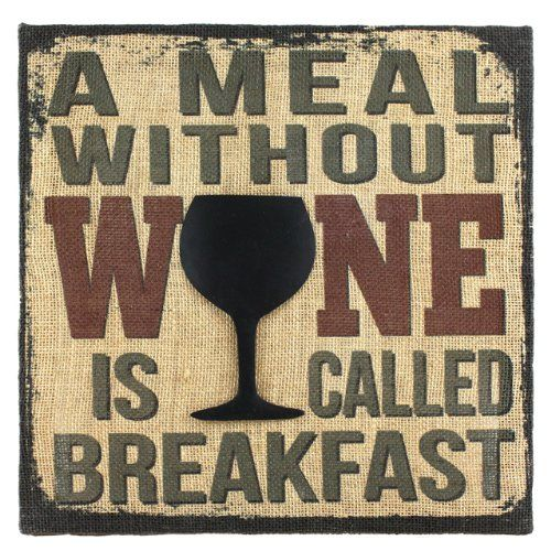 """Fetco Home Decor Percher """"A Meal Without Wine is Called Breakfast"""" Fashion Themed Art Fetco Home Décor http://www.amazon.com/dp/B00HOVOWKM/ref=cm_sw_r_pi_dp_QcKJub11NE4YT"""