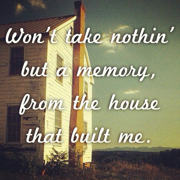 Perfect Day 6: A Song That Reminds You Of Somewhere: The House That Built Me
