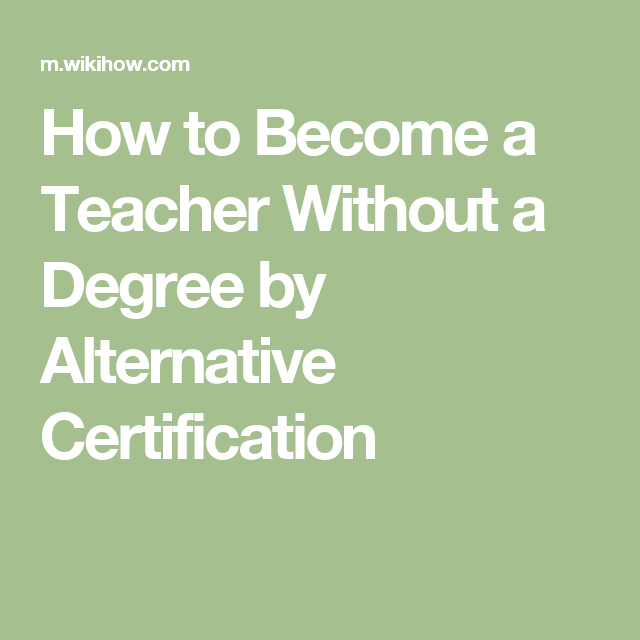 Become A Teacher Without A Degree By Alternative