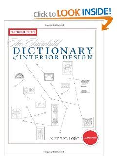 The Fairchild Dictionary Of Interior Design By Martin Pleger