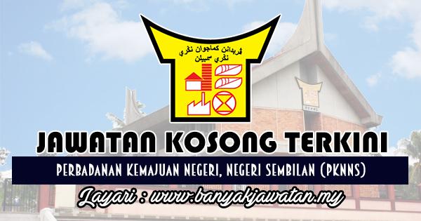 Jawatan Kosong Di Perbadanan Kemajuan Negeri Negeri Sembilan Pknns 28 February 2018