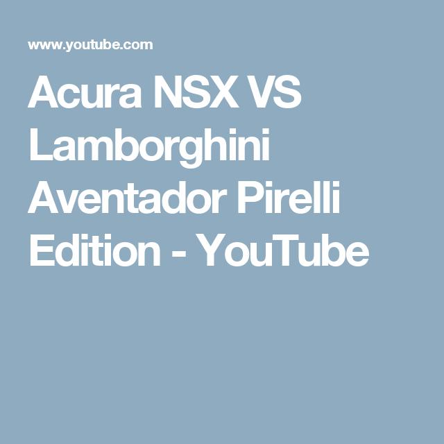 Acura NSX VS Lamborghini Aventador Pirelli Edition