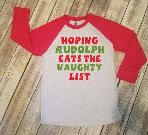 hoping rudolph eats the naughty list funny christmas t shirt christmas vacation shirt cute reind
