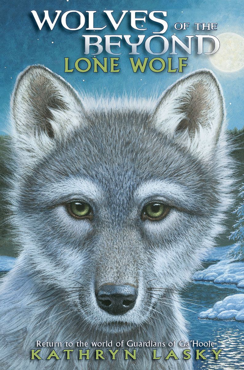 Wolves Of The Beyond Book 1 Lone Wolf Wolf Book Lone Wolf Kathryn Lasky