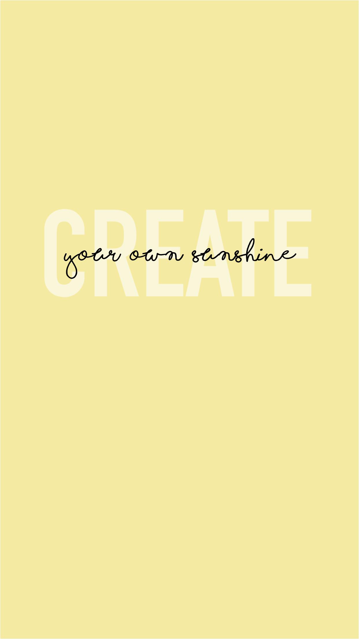 Create your own sunshine  Yellow wallpaper, Yellow aesthetic