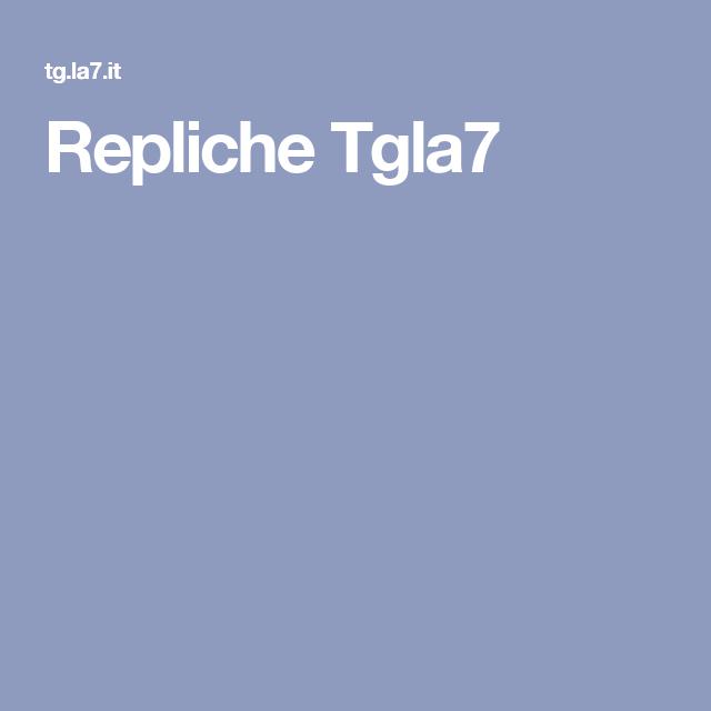 Repliche Tgla7