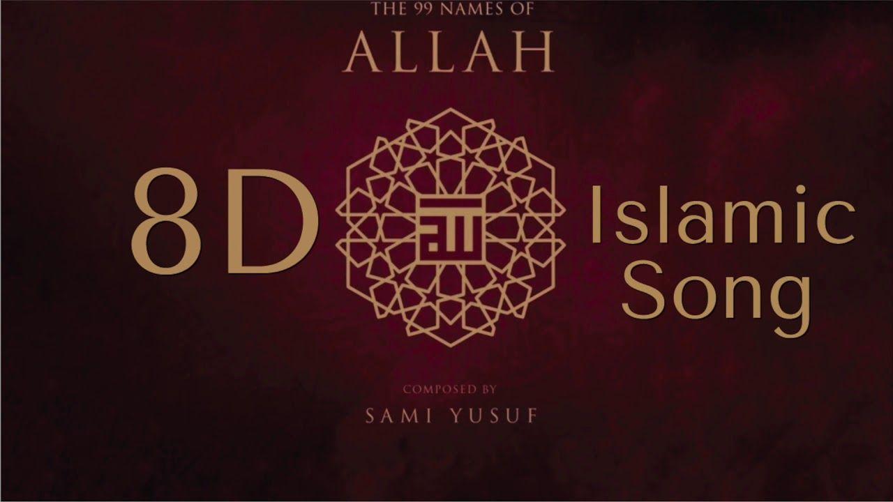The 99 Name Of Allah By Sami Yusuf 8d Youtube Sami Allah Names
