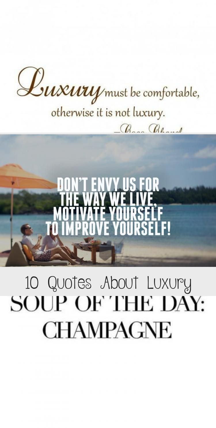 10 Quotes About Luxury Backhomequotes Goinghomequotes