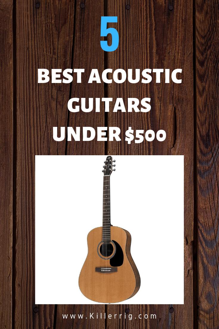 Top 5 Acoustic Guitars Under 500 For 2019 Acoustic Guitar Best Acoustic Guitar Guitar