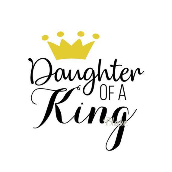 Daughter of a king Svg Daughter svg Christian girl svg Religious svg Little girls room svg faith svg Christian svg child of god svg