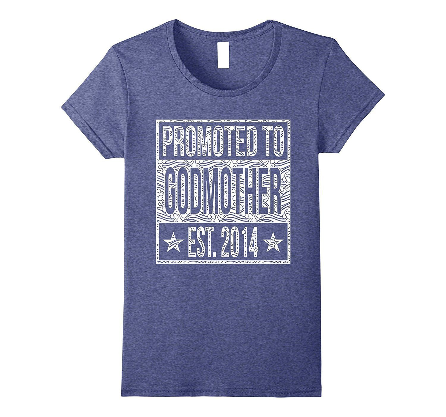 Promoted To Godmother Est 2014 Shirt