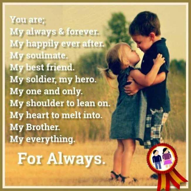 My Brother For Always Brother Sister Love Quotes Brother Sister Quotes Funny Brother Sister Quotes