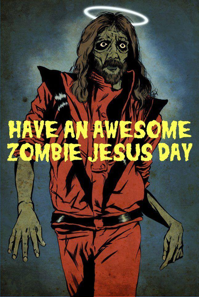 f1ba8c0c02 Zombie Jesus Day. Theologically