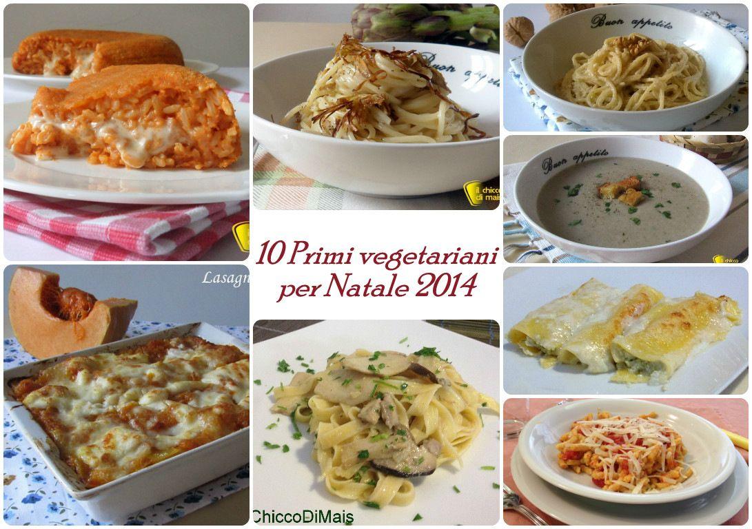 10 primi vegetariani per Natale 2014 | cucina. | Pinterest | Ricette ...
