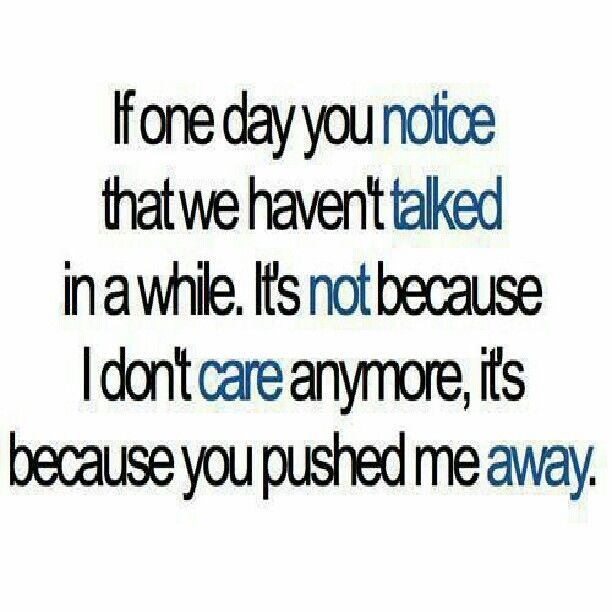 So true.... some friends push you away like you don't ...