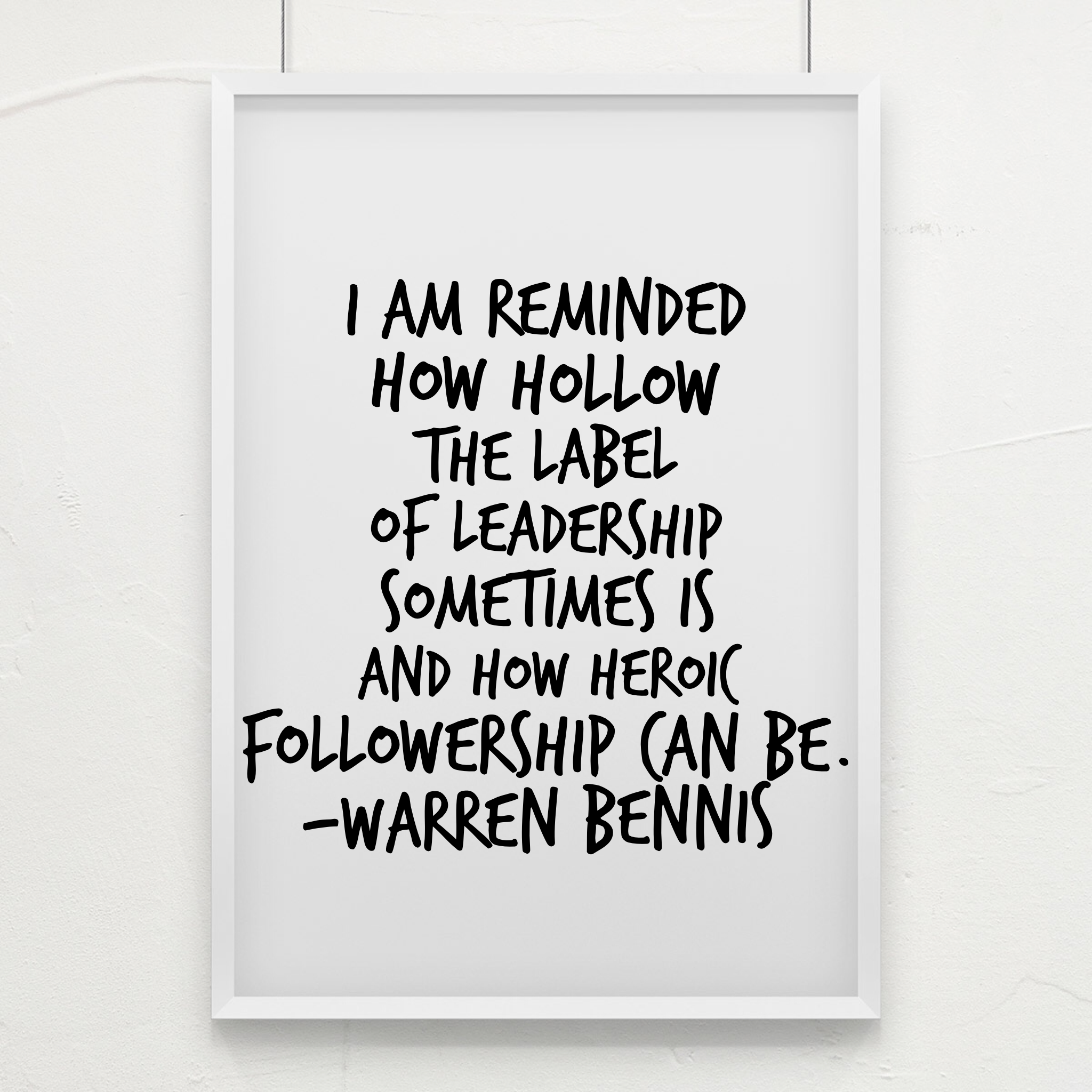 i am reminded how hollow the label of leadership sometimes is and i am reminded how hollow the label of leadership sometimes is and how heroic followership can be warren bennis quotes i am