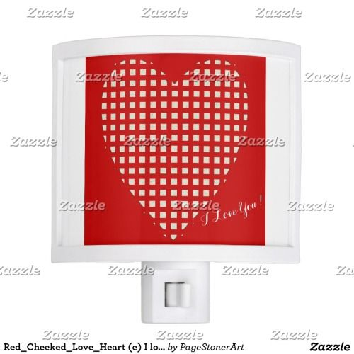 Red_Checked_Love_Heart © I love You! Gift_ Night Light - $23.20 Made by Common Rebels Anytime gift of love_Home_Business_Office_Yacht__Enjoy !...