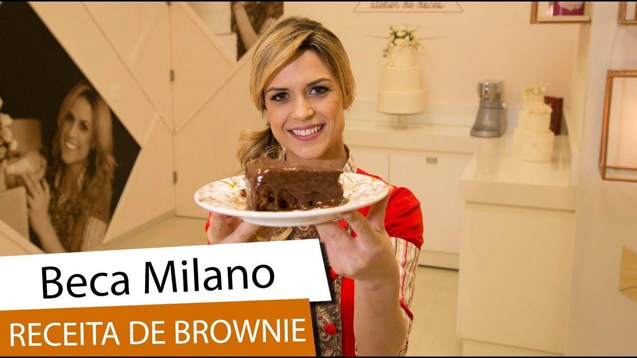 Beca Milano Ensina Receita De Brownie Com Imagens Receita