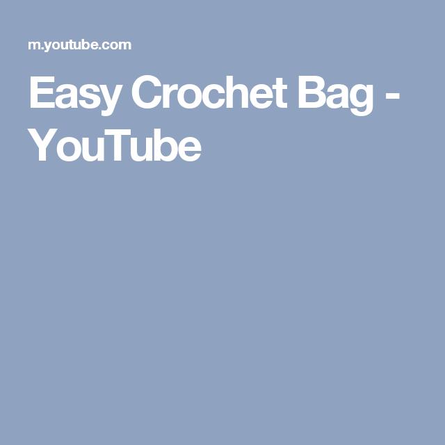 Easy Crochet Bag Youtube Bolsos Crochet Pinterest Easy
