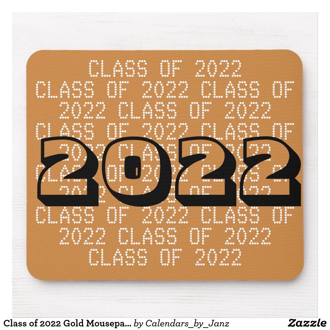 Fiu Calendar 2022.Class Of 2022 Gold Mousepad By Janz Custom Graduation Gift Graduation Design Graduation Gifts