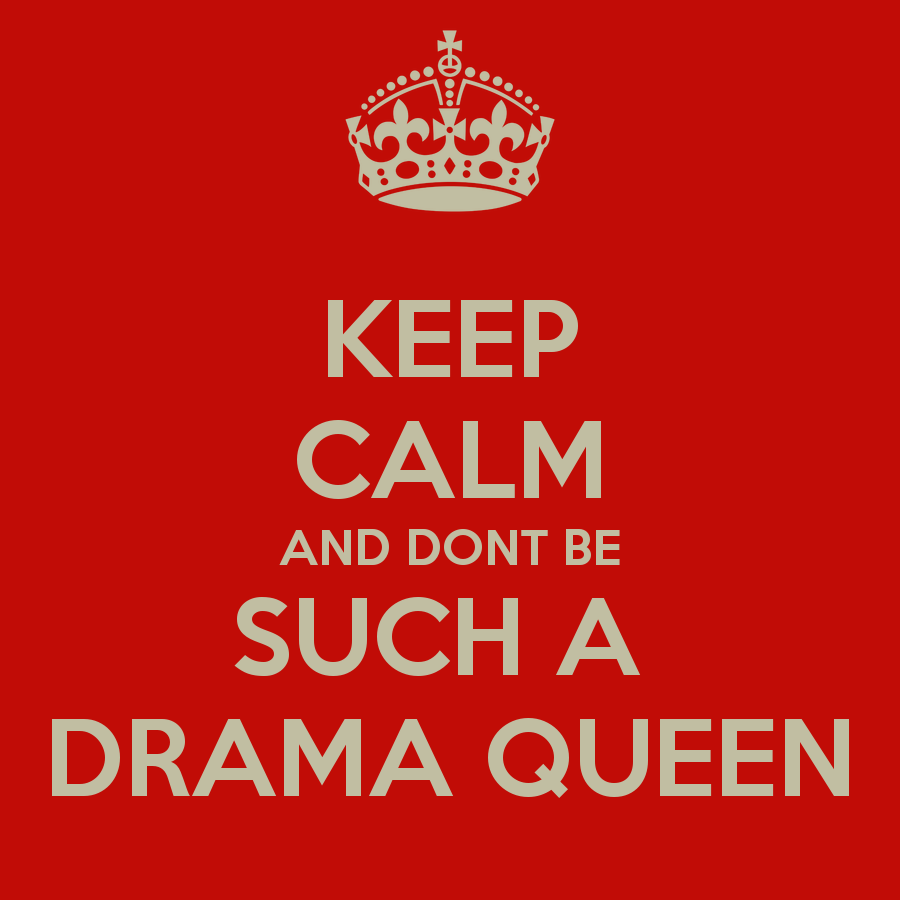 How to Stop Being a Drama Queen
