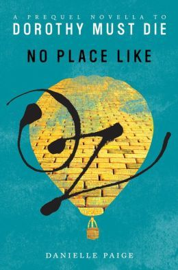 No Place Like Oz: A Dorothy Must Die Prequel Novella. I really want this series!