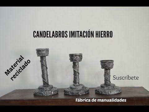 Candelabros Imitación Hierro - YouTube