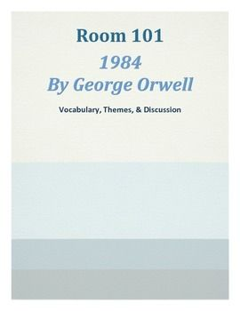 *****Teachers Guide*****This lesson could be used as part of a novel study on 1984 by George Orwell, or independently to discuss themes of totalitarianism or just to talk about likes/ dislikes in a fun/interesting way. Students discuss their knowledge of some of the major themes, learn key terms that originated in the novel, then watch a short video about Room 101 (optional).