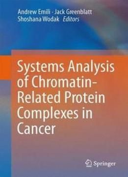 Systems analysis of chromatin related protein complexes in cancer systems analysis of chromatin related protein complexes in cancer free ebook fandeluxe Gallery