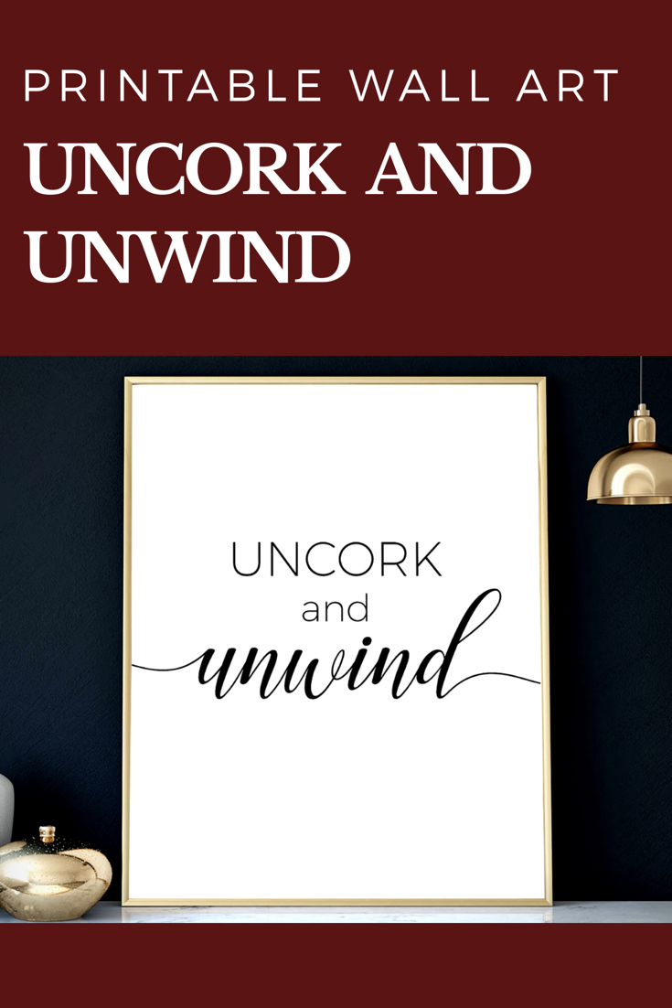Instant download perfect for a bar area wine wall art uncork and