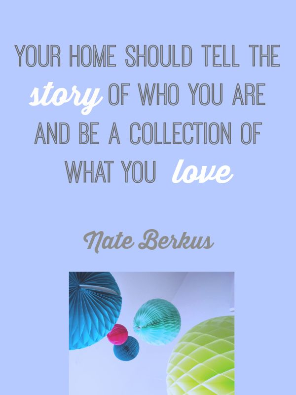 Nice Home Design Quotes Part - 11: Design Quote: Your Home Nate Berkus