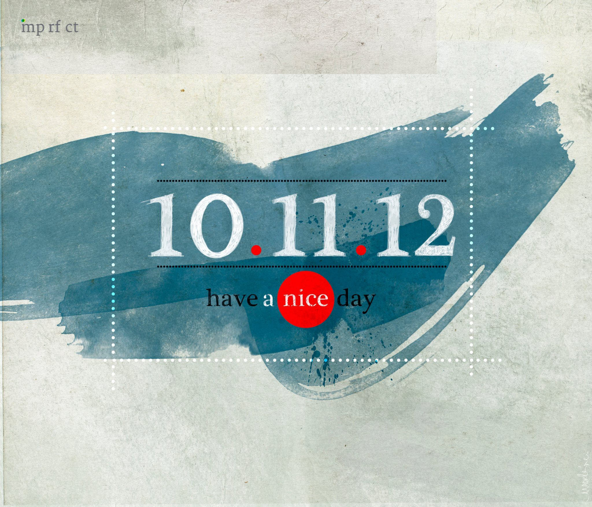 10 11 12 | Have a nice day