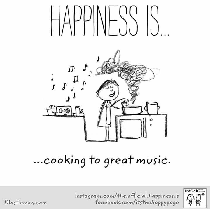 Cooking to great music | Happy! | Happy quotes, Cute happy quotes