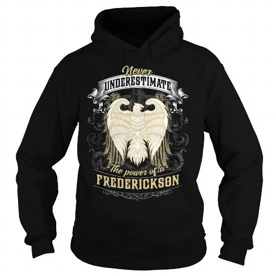 Awesome Tee FREDERICKSON FREDERICKSONBIRTHDAY FREDERICKSONYEAR FREDERICKSONHOODIE FREDERICKSONNAME FREDERICKSONHOODIES  TSHIRT FOR YOU T shirts