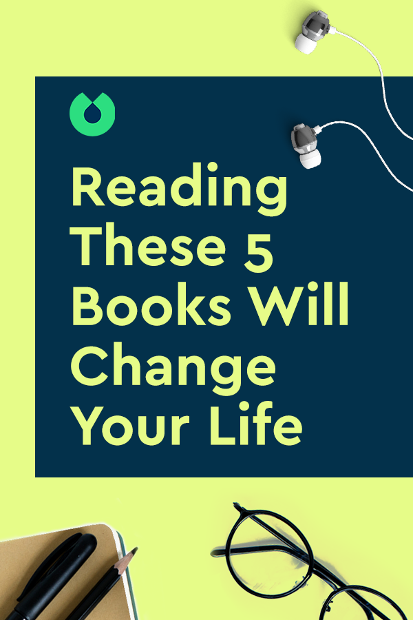 Reading These 5 Books Will Change Your Life #bookstoread