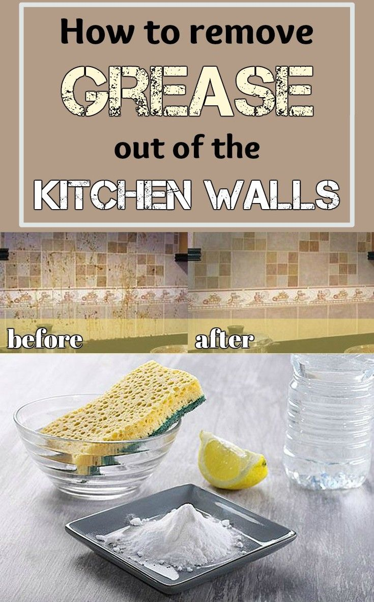 How to remove grease out of the kitchen walls ...