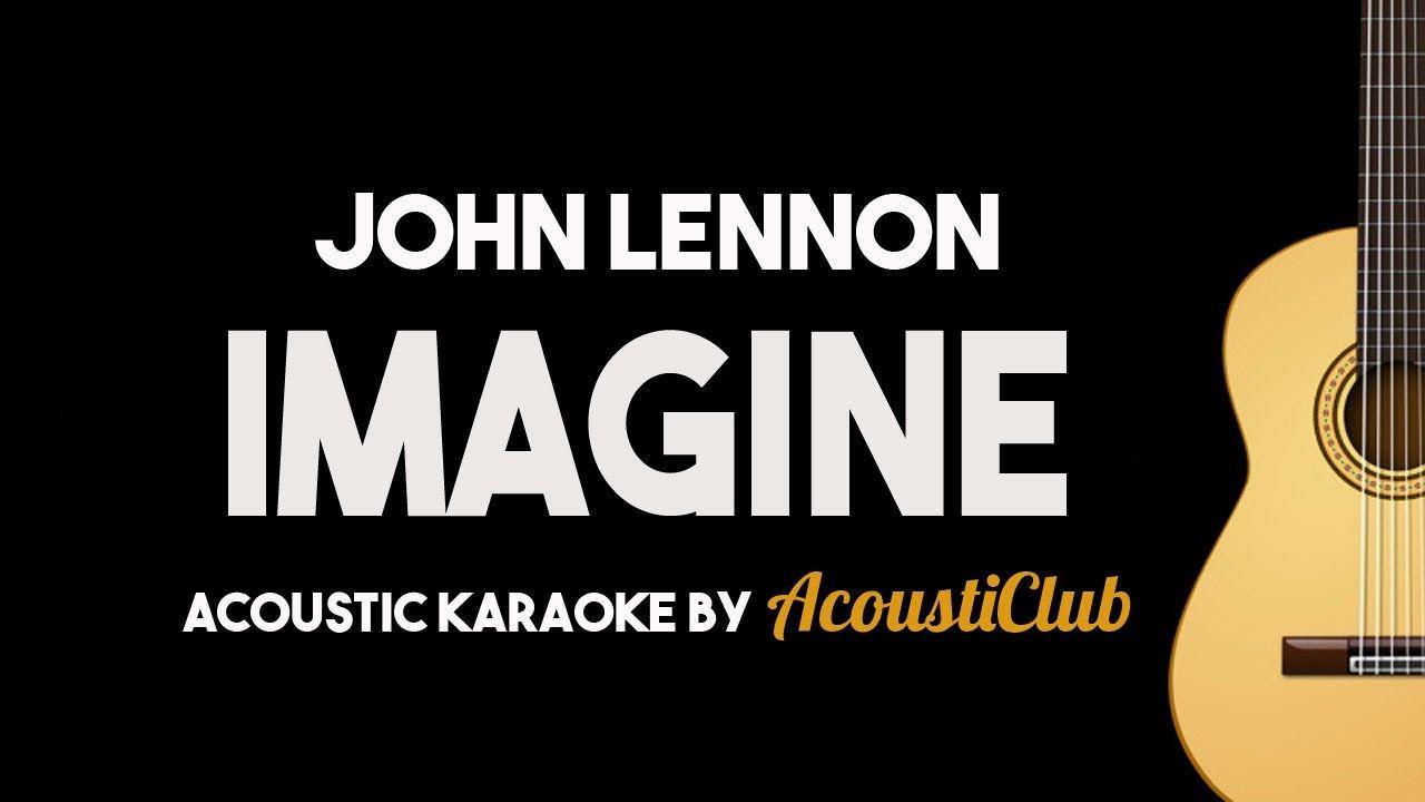Imagine John Lennon Acoustic Guitar Karaoke Imagine John Lennon Karaoke John Lennon