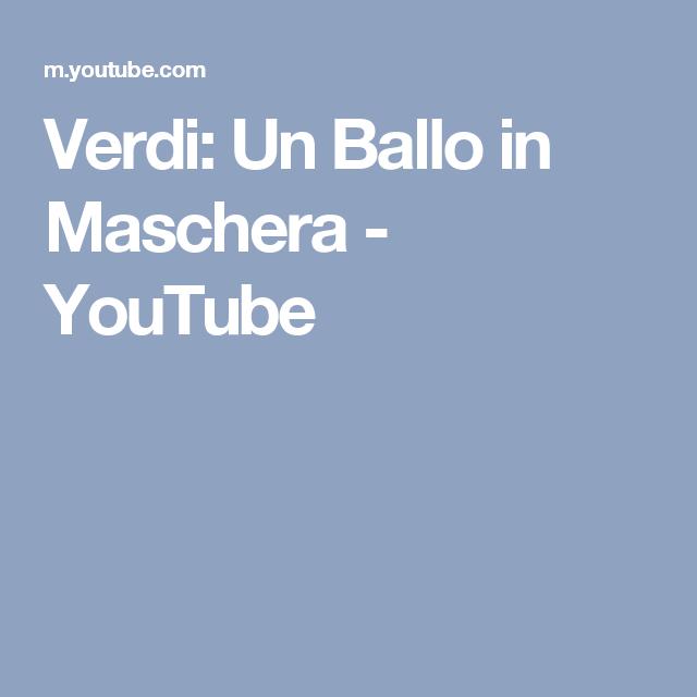Verdi: Un Ballo in Maschera - YouTube