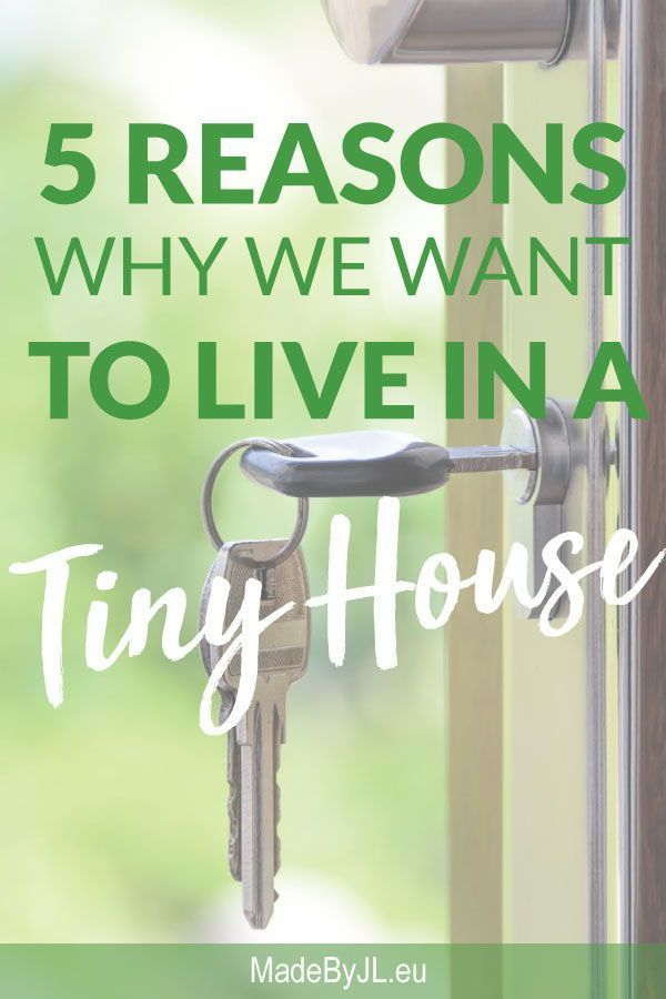 5 Reasons Why We Want To Live In A Tiny House