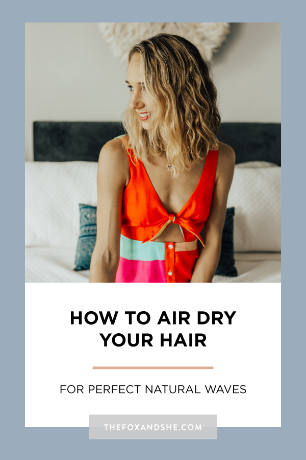 how to air dry hair without frizz