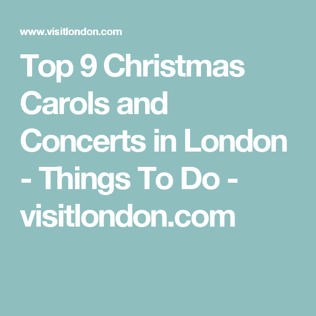 Top 9 Christmas Carols and Concerts in London - Things To Do - visitlondon.com