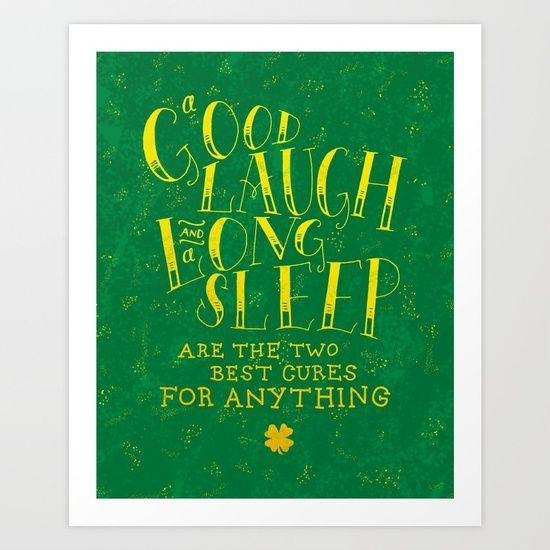 'A Good Laugh and a Long Sleep are the two Best Cures for Anything.' - Irish Proverb<br/> <br/> green, shamrock, irish, ireland...