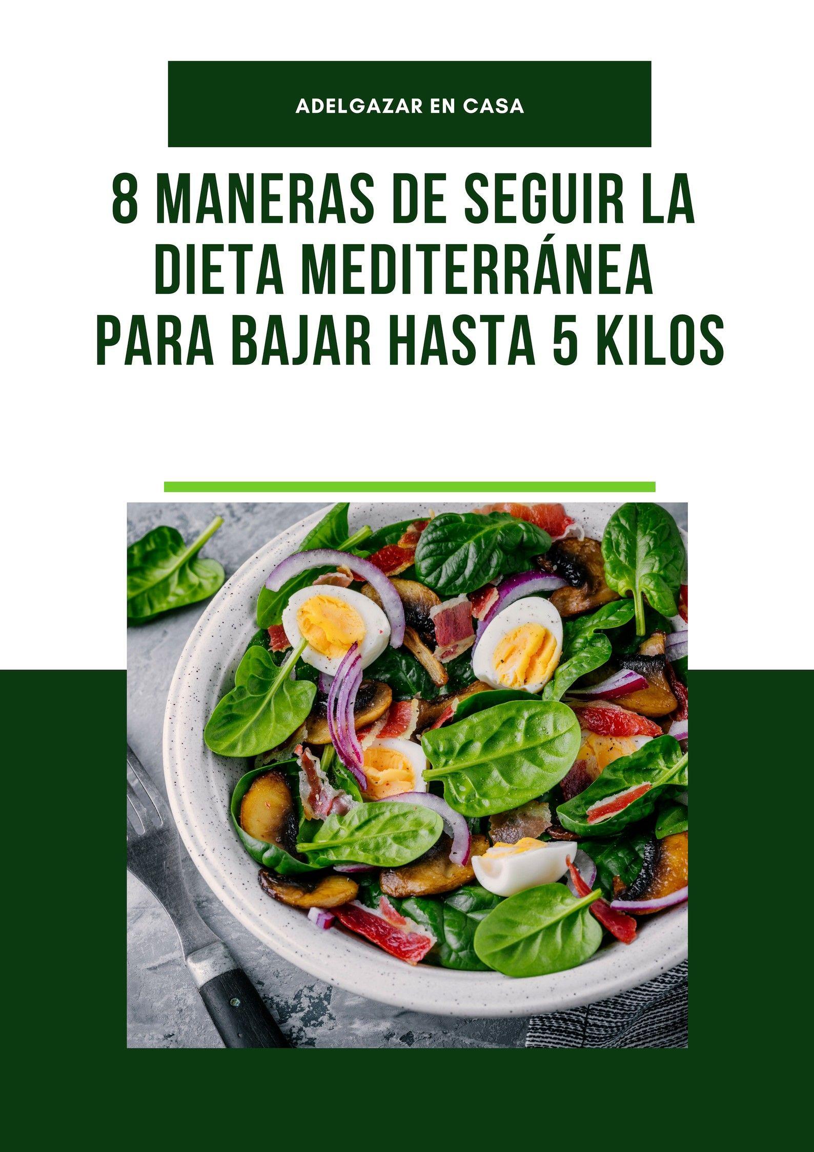 tips para que la dieta mediterránea te ayude a bajar hasta 5 kilos  Adelgazar en casaadelgazar 8 tips para que la dieta mediterránea te ayude a bajar hasta...